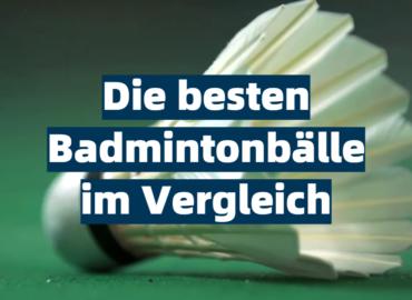 Die besten Badmintonbälle im Vergleich