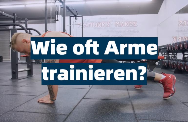 Wie oft Arme trainieren?