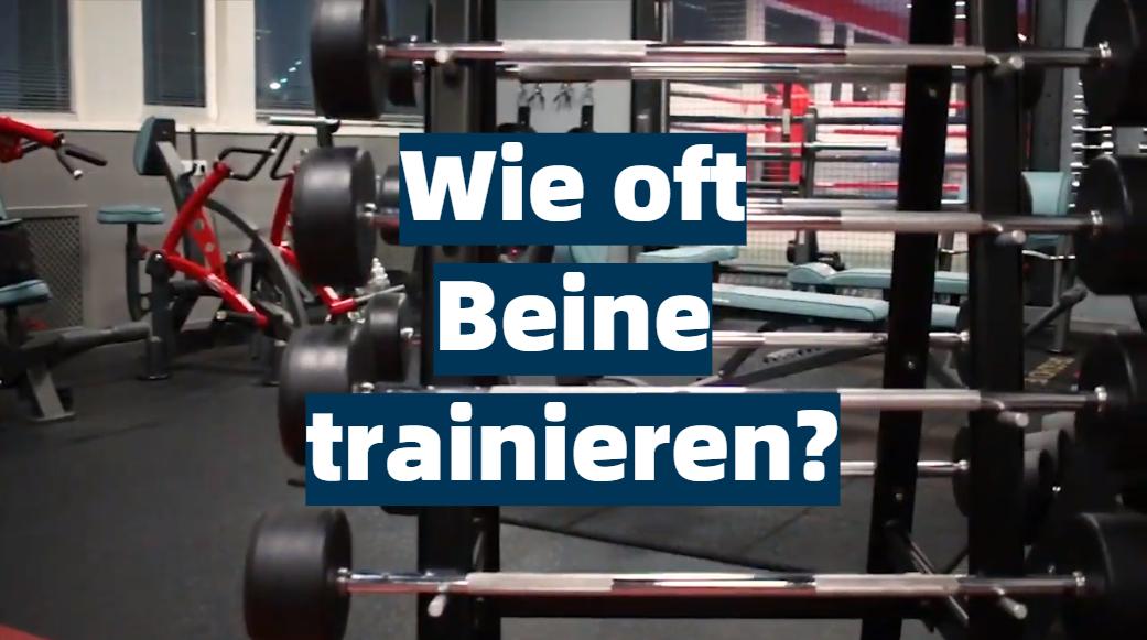 Wie oft Beine trainieren? - SportProfy