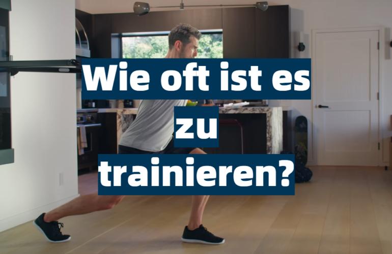 Wie oft ist es zu trainieren?