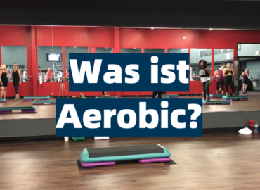 Was ist Aerobic