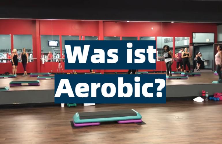 Was ist Aerobic?