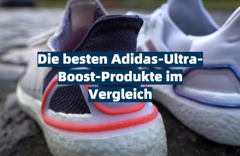 Adidas-Ultra-Boost Test 2021: Die besten 5 Adidas-Ultra-Boost-Produkte im Vergleich