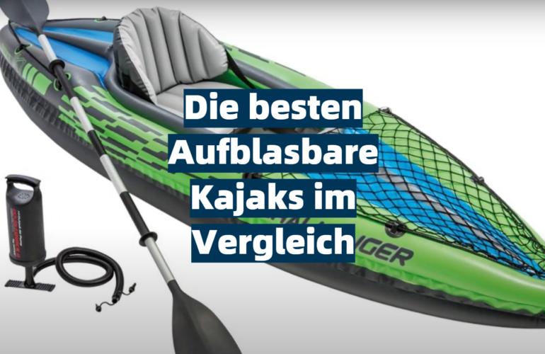 Aufblasbares Kajak Test 2021: Die besten 5 Aufblasbare Kajaks im Vergleich