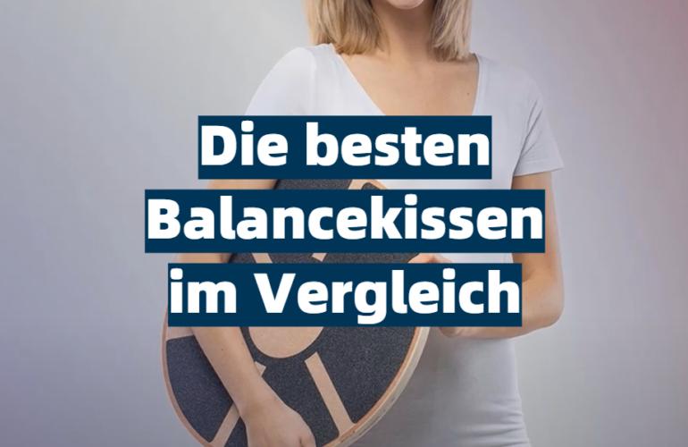 Balancekissen Test 2021: Die besten 5 Balancekissen im Vergleich