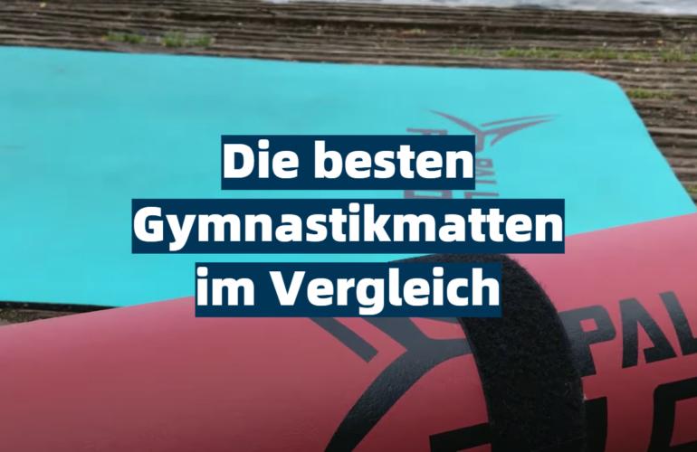 Gymnastikmatte Test 2021: Die besten 5 Gymnastikmatten im Vergleich