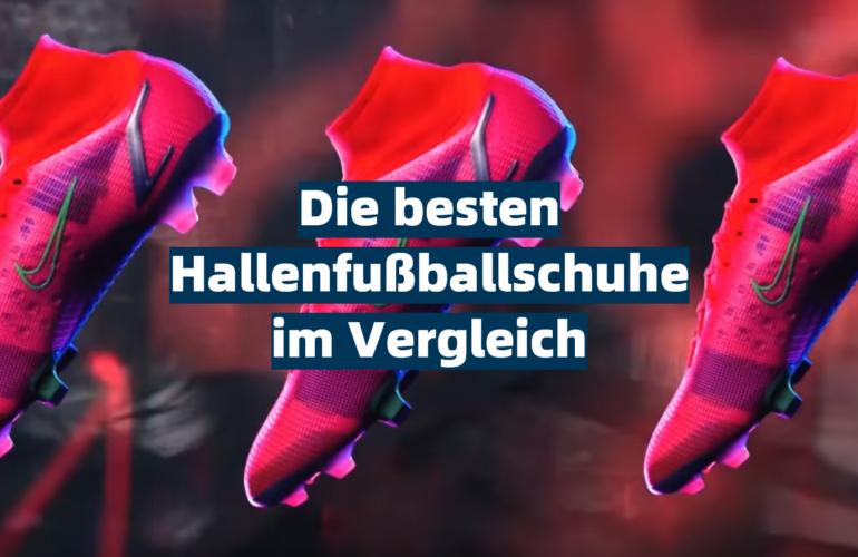 Hallenfußballschuhe Test 2021: Die besten 5 Hallenfußballschuhe im Vergleich