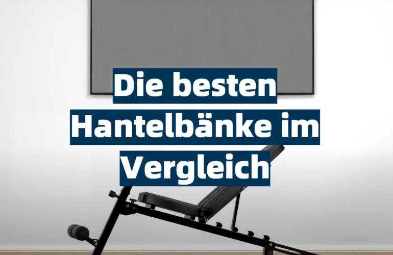 Hantelbank Test 2021: Die besten 5 Hantelbänke im Vergleich