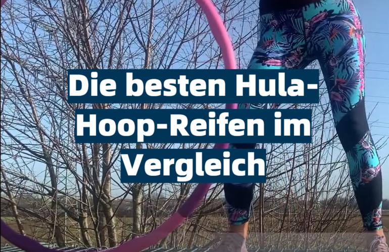 Hula-Hoop-Reifen Test 2021: Die besten 5 Hula-Hoop-Reifen im Vergleich