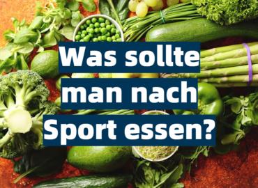 Was sollte man nach Sport essen