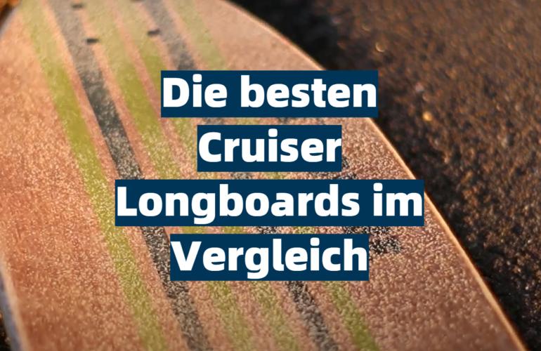 Longboard Cruiser Test 2021: Die besten 5 Cruiser Longboards im Vergleich