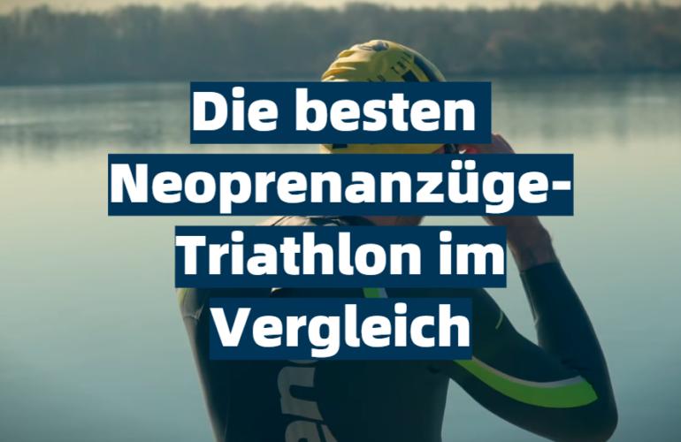 Neoprenanzug Triathlon Test 2021: Die besten 5 Neoprenanzüge-Triathlon im Vergleich