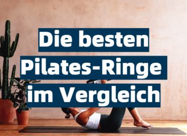 Die besten Pilates-Ringe im Vergleich