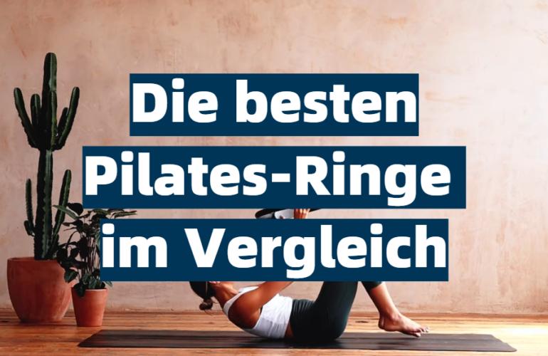 Pilates-Ring Test 2021: Die besten 5 Pilates-Ringe im Vergleich
