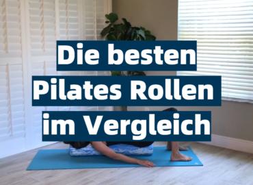 Die besten Pilates Rollen im Vergleich