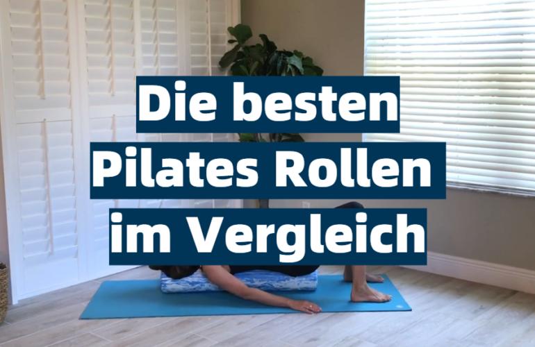 Pilates-Rolle Test 2021: Die besten 5 Pilates Rollen im Vergleich