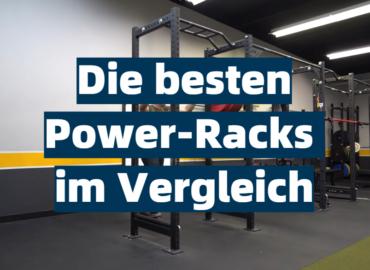 Die besten Power-Racks im Vergleich